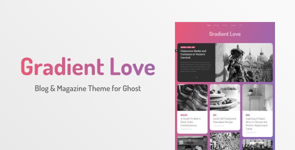 Gradient Love - Blog & Magazine Theme for Ghost        TFx Octavian Trenton